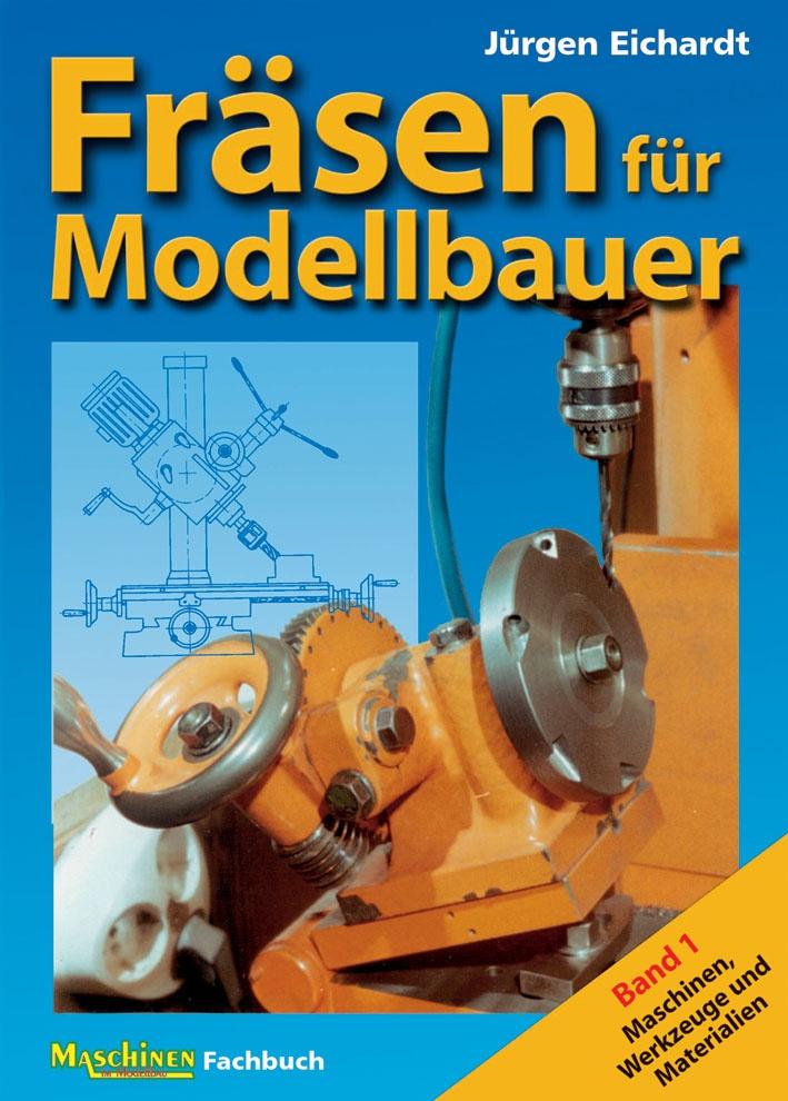 Fräsen für Modellbauer, Band 1