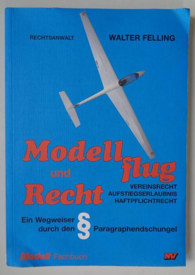 Fachbuch Modellflug und Recht Walter Felling (1997)