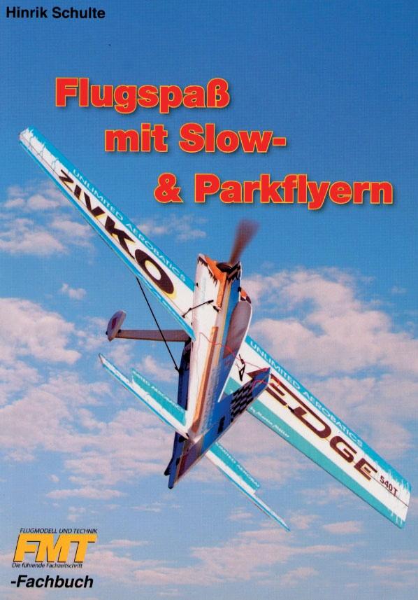 Flugspaß mit Slow- & Parkflyer