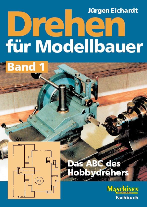 Drehen für Modellbauer, Band 1
