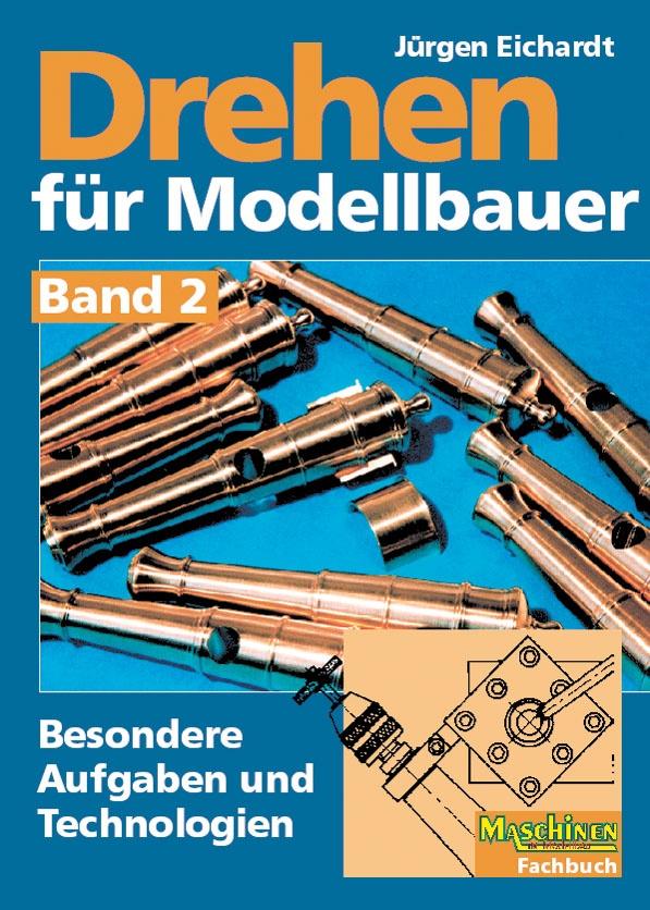 Drehen für Modellbauer, Band 2