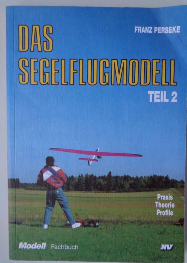 Fachbuch Das Segelflugmodell, Teil 2, Franz Perseke