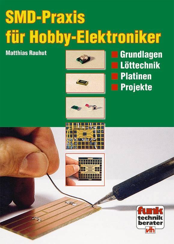 SMD-Praxis für Hobby Elektronik