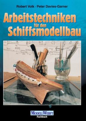 Arbeitstechniken für den Schiffsmodellbau